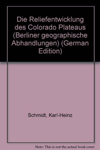 9783880090484: Die Reliefentwicklung des Colorado Plateaus (Berliner geographische Abhandlungen) (German Edition)