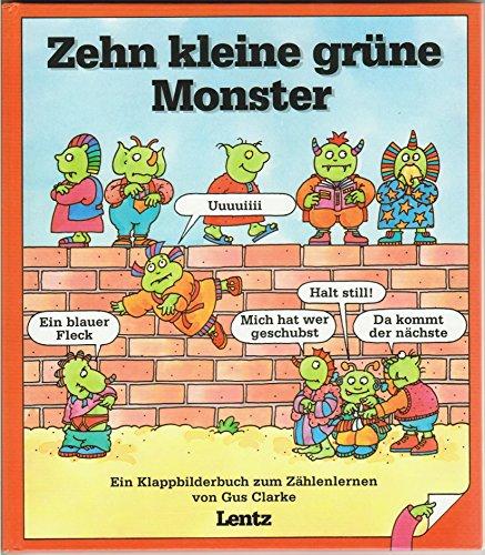 9783880102712: Zehn kleine grüne Monster. Ein Klappbilderbuch zum Zählen lernen