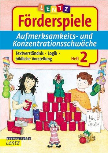 9783880105263: Aufmerksamkeits- und Konzentrationsschwäche 2. Lentz Förderspiele: Textverständnis - Logik - bildliche Vorstellung