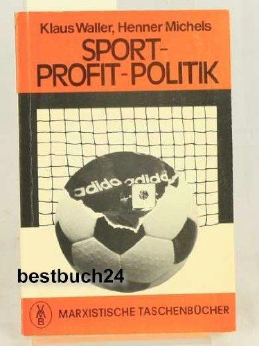 9783880122932: Sport, Profit, Politik (Marxistische Taschenbucher ; 69 : Reihe Marxismus akt...