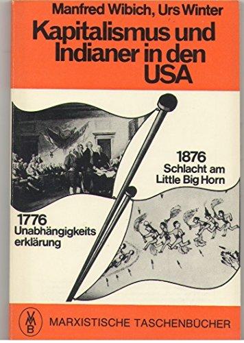 Kapitalismus und Indianer in den USA. ;: Wibich, Manfred und
