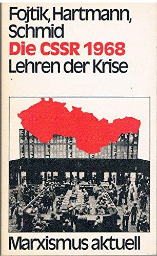 Die CSSR 1968 Lehren der Krise.: Fojtik, Jan, Bernd