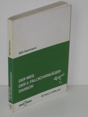 9783880140509: Der Weg der 2. [Zweiten] Fallschirmjäger-Division (German Edition)