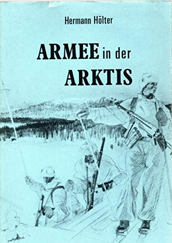 9783880140615: Armee in der Arktis: Die Operationen der deutschen Lappland-Armee