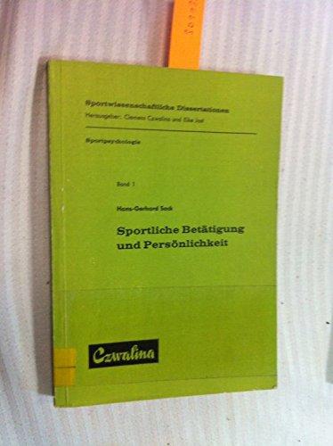 9783880200302: Sportliche Betatigung und Personlichkeit (Sportwissenschaftliche Dissertationen ; Bd. 1 : Sportpsychologie) (German Edition)
