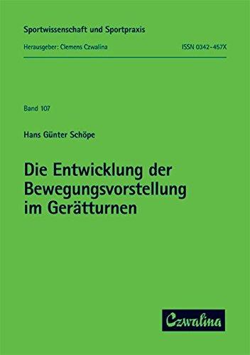9783880202962: Die Entwicklung der Bewegungsvorstellung im Geratturnen: Eine sich andernde Beziehung von Theorie und Praxis (Sportwissenschaft und Sportpraxis) (German Edition)
