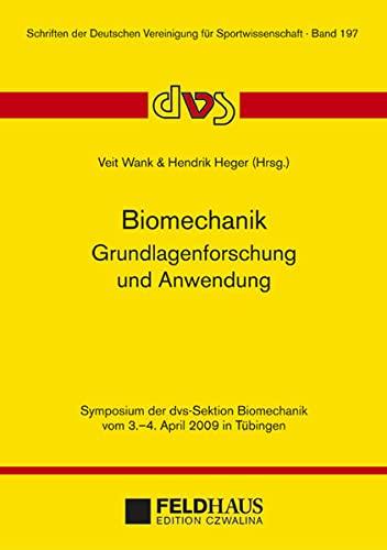 9783880205475: Biomechanik - Grundlagenforschung und Anwendung: Symposium der dvs-Sektion Biomechanik vom 3.-4. April 2009 in Tübingen