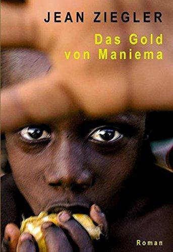 Das Gold von Maniema : Roman - Jean Ziegler