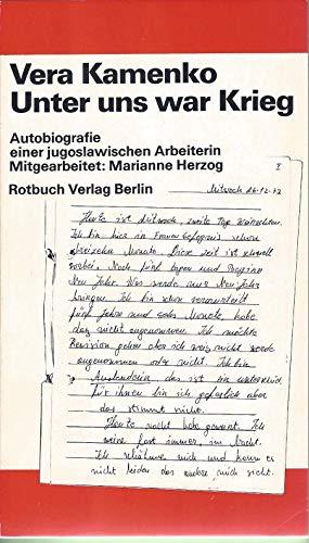 9783880221802: Unter uns war Krieg: Autobiografie e. jugoslaw. Arbeiterin (Rotbuch ; 180) (German Edition)