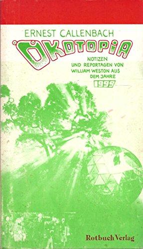 9783880222007: Ökotopia. Notizen und Reportagen von William Weston aus dem Jahre 1999