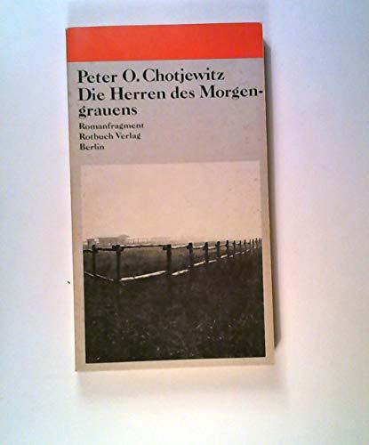 Die Herren des Morgengrauens - Romanfragment: Chotjewitz Peter O.
