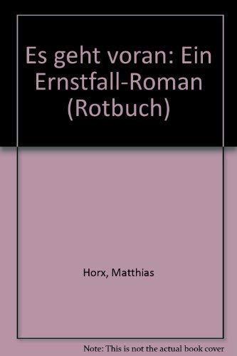9783880222564: Es geht voran: Ein Ernstfall-Roman (Rotbuch)