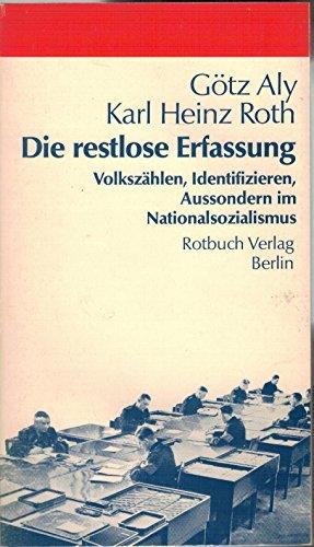 9783880222823: Die restlose Erfassung: Volkszählen, Identifizieren, Aussondern im Nazionalsozialismus (Rotbuch)
