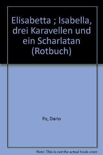 Elisabetta /Isabella, drei Karavellen und ein Possenreisser.: Dario Fo