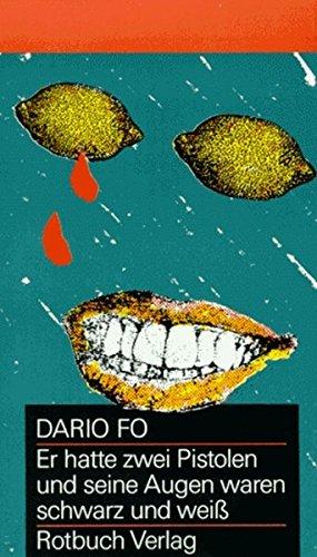 Er hatte zwei Pistolen und seine Augen: Dario Fo