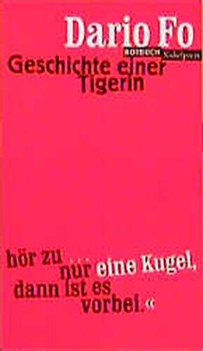 Geschichte einer Tigerin., Aus dem Italienischen und: Fo, Dario: