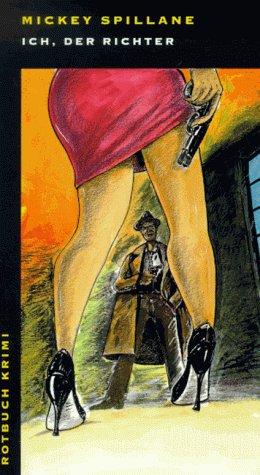 Ich, der Richter. (9783880224094) by Mickey Spillane