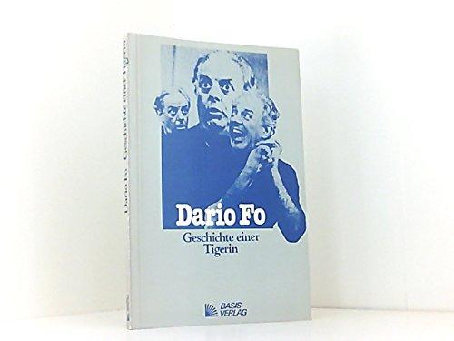 Geschichte einer Tigerin. Und drei weitere Stücke: Dario Fo