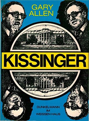 9783880277021: Kissinger. Dunkelmann im Weißen Haus