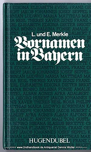 9783880340688: Vornamen in Bayern: Von Alois bis Zenzi (German Edition)