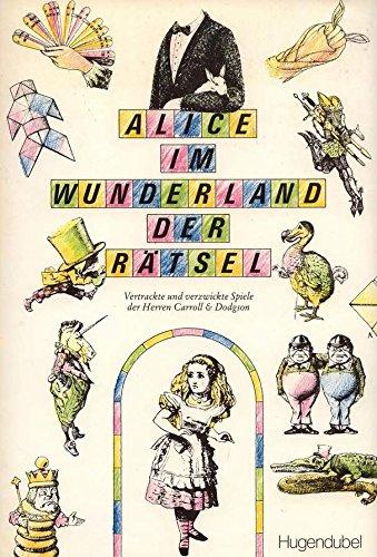 ALICE IM WUNDERLAND DER RATSEL.: Carroll & Dodgson.