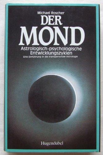 9783880343054: Der Mond: astrologisch-psychologische Entwicklungszyklen, eine Einführung in die transpersonale Astrologie