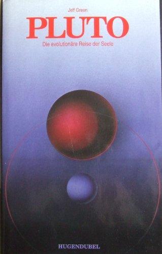 Pluto. Die evolutionäre Reise der Seele - Jeff, Green