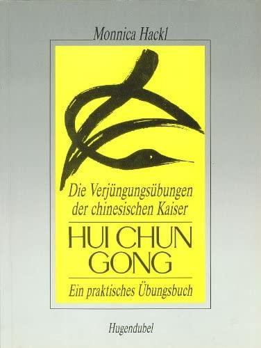 9783880345034: Hui Chun Gong: Die Verjungungsubungen der chinesischen Kaiser