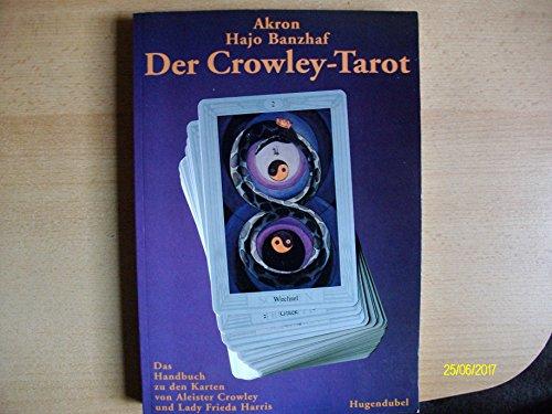 9783880345126: Der Crowley-Tarot. Das Handbuch zu den Karten von Aleister Crowley und Lady Frieda Harris