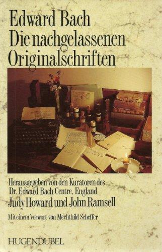 Die nachgelassenen Originalschriften: Bach, Edward