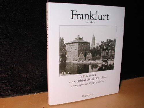 Frankfurt am Main 1900 - 1943 in Fotografien von Gottfried Vömel.: Kl�tzer, Wolfgang [Hrsg.]: