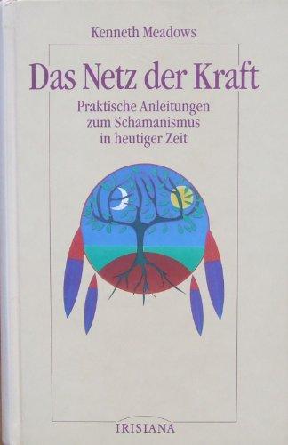 9783880346741: Das Netz der Kraft. Praktische Anleitungen zum Schamanismus in heutiger Zeit