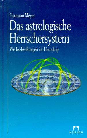 9783880349056: Das astrologische Herrschersystem: Wechselwirkungen im Horoskop