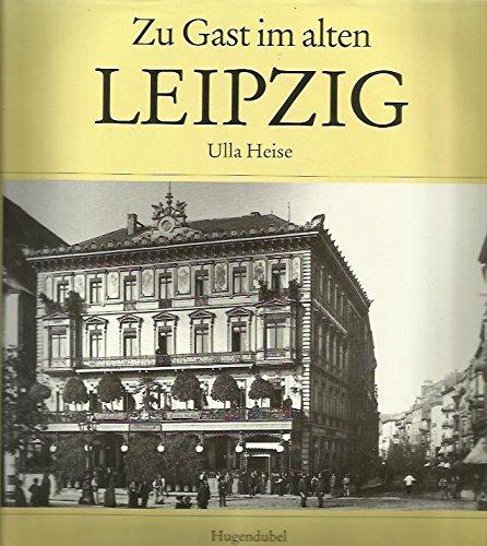 Zu Gast im alten Leipzig: Heise, Ulla