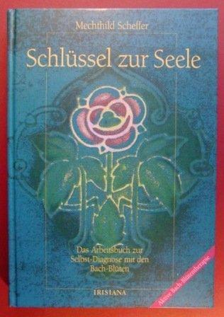 Schlüssel zur Seele. Das Arbeitsbuch zur Selbst-: Scheffer, Mechthild, Anders,