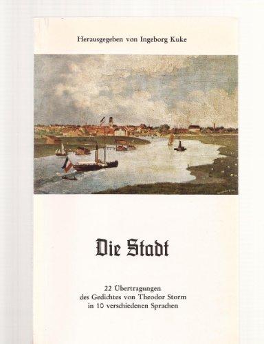 Die Stadt. 22 Übertragungen des Gedichtes von: Storm, Theodor, Ingeborg
