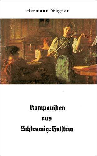 Komponisten aus Schleswig-Holstein: Kleines Lexikon in Wort: Wagner, Hermann