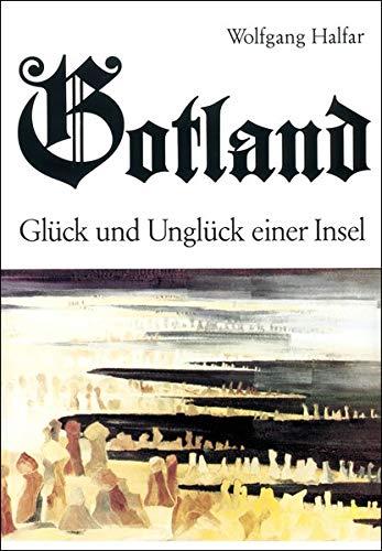 9783880421288: Gotland: Glück und Unglück einer Insel
