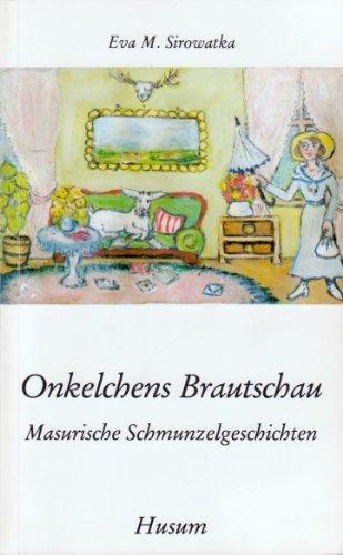 9783880421585: Onkelchens Brautschau. Masurische Schmunzelgeschichten