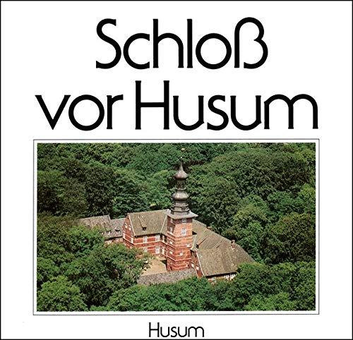 Schloß vor Husum : Mit Beiträgen von: Grunsky, Konrad: