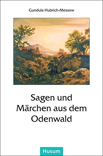 Sagen und Märchen aus dem Odenwald.