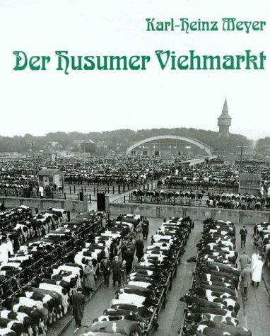 9783880427167: Der Husumer Viehmarkt. Eine Fotodokumentation der Erinnerung