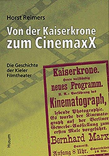 9783880429161: Von der Kaiserkrone zum CinemaxX: Die Geschichte der Kieler Filmtheater