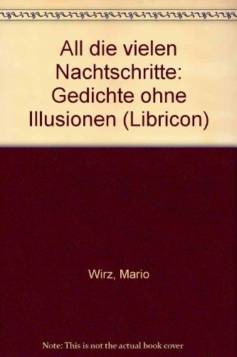 9783880510388: All die vielen Nachtschritte: Gedichte ohne Illusionen (Libricon)