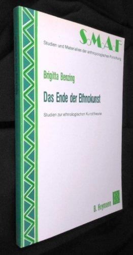 Das Ende der Ethnokunst: Benzing, Brigitta