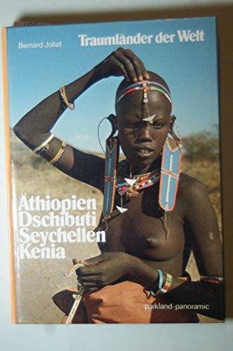 Äthiopien Dschibuti Seychellen Kenia, Traumländer der Welt: Joliat Bernard