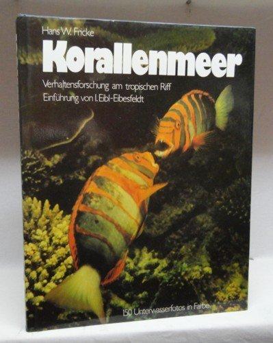 9783880591639: Korallenmeer. Verhaltensforschung am tropischen Riff