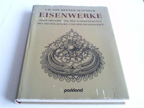 9783880593732: Eisenwerke. Oder Ornamentik der Schmiedekunst des Mittelalters und der Renaissance