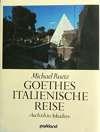 Goethes italienische Reise. Auch ich in Arkadien: Johann und Michael
