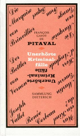 Unerhörte Kriminalfälle: Pitaval, Francois Gayot